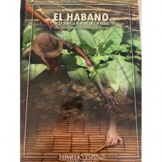El Habano - From Seed To Cigar In 539 Steps
